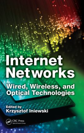 Internet Networks: Wired, Wireless, and Optical Technologies, 1st Edition (Hardback) book cover