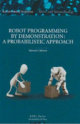Robot Programming by Demonstration: 1st Edition (Hardback) book cover