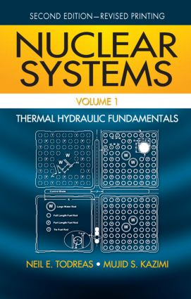 Nuclear Systems Volume I: Thermal Hydraulic Fundamentals, Second Edition, 2nd Edition (Hardback) book cover