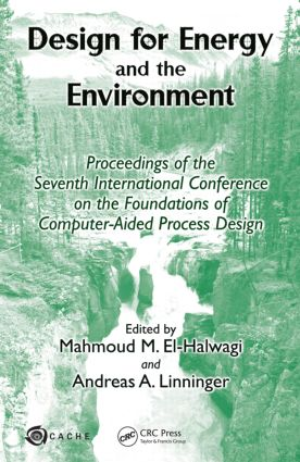Design for Energy and the Environment: Proceedings of the Seventh International Conference on the Foundations of Computer-Aided Process Design, 1st Edition (Hardback) book cover