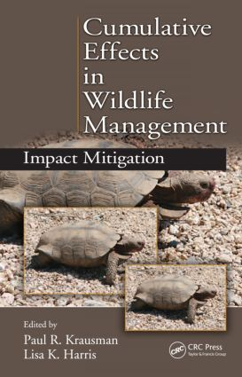 Cumulative Effects in Wildlife Management: Impact Mitigation, 1st Edition (Hardback) book cover