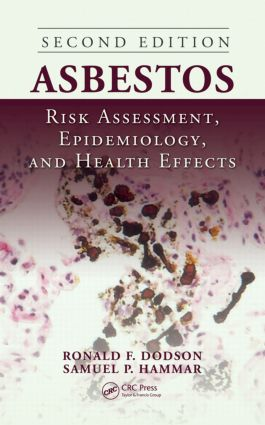 Asbestos: Risk Assessment, Epidemiology, and Health Effects, Second Edition, 2nd Edition (Hardback) book cover