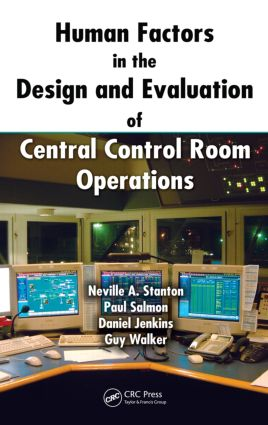 Human Factors in the Design and Evaluation of Central Control Room Operations (Hardback) book cover