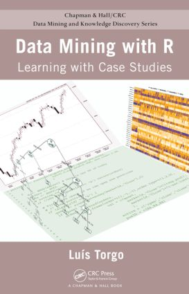 Data Mining with R: Learning with Case Studies book cover