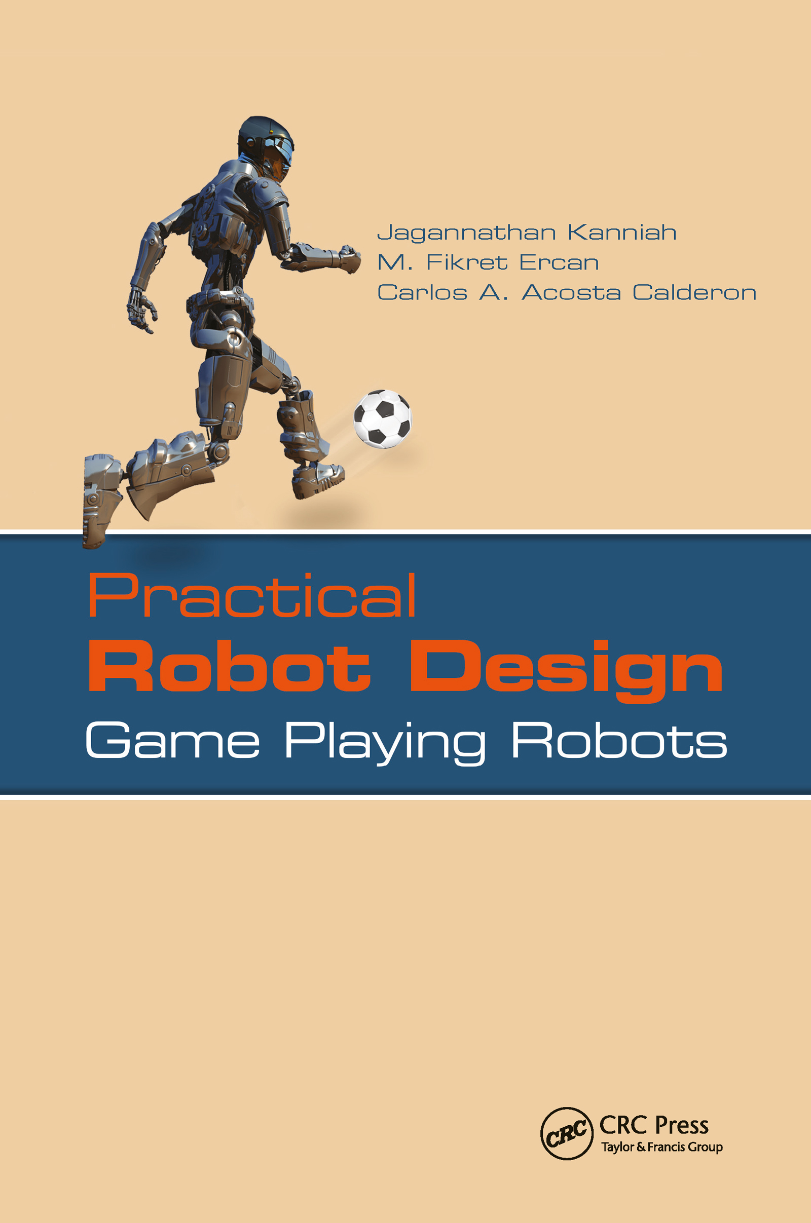 Practical Robot Design: Game Playing Robots, 1st Edition (Hardback) book cover