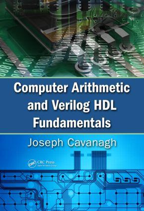 Computer Arithmetic and Verilog HDL Fundamentals: 1st Edition (Hardback) book cover