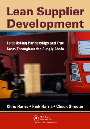 Lean Supplier Development: Establishing Partnerships and True Costs Throughout the Supply Chain, 1st Edition (Paperback) book cover