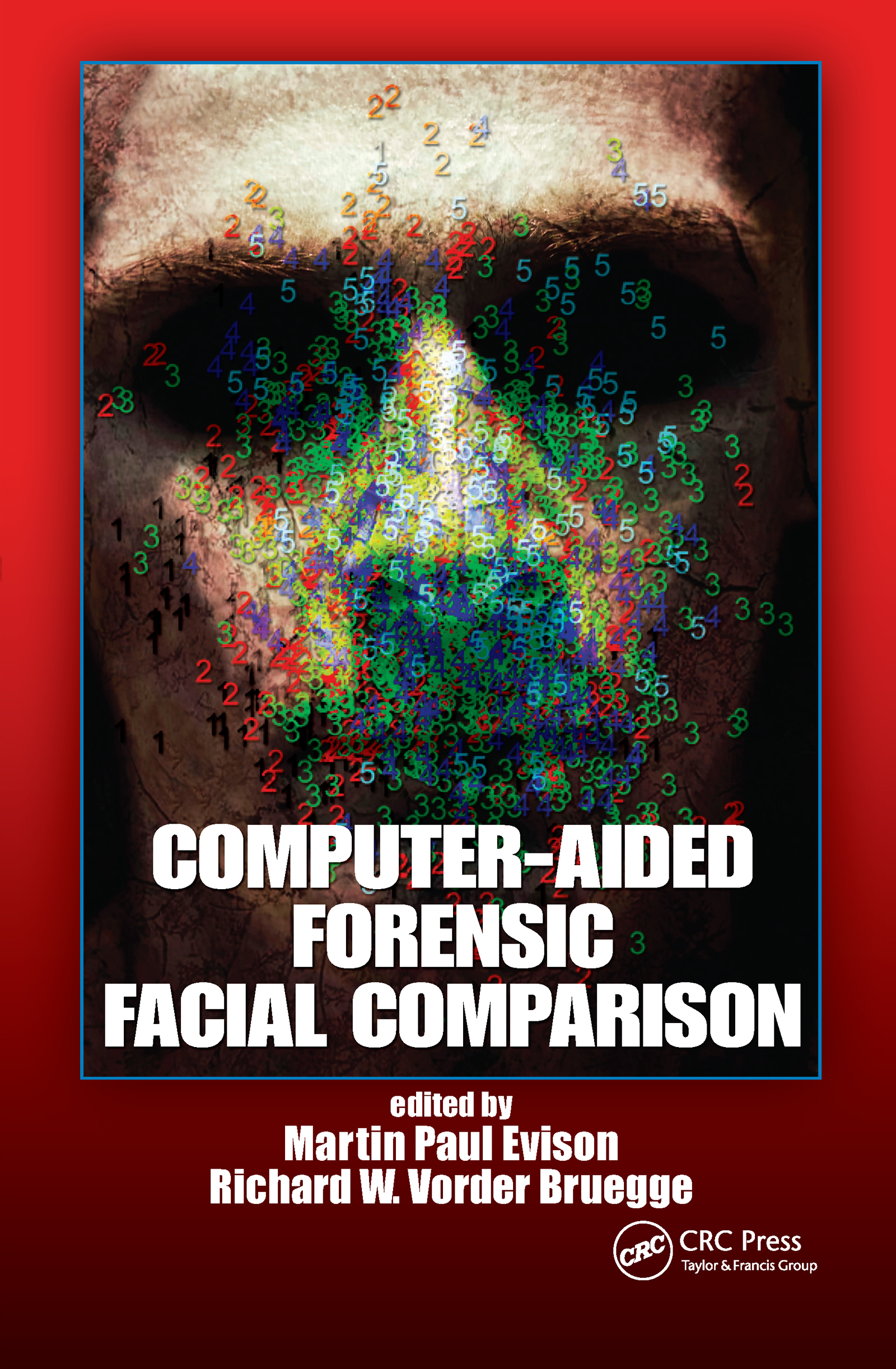 Computer-Aided Forensic Facial Comparison: 1st Edition (Hardback) book cover