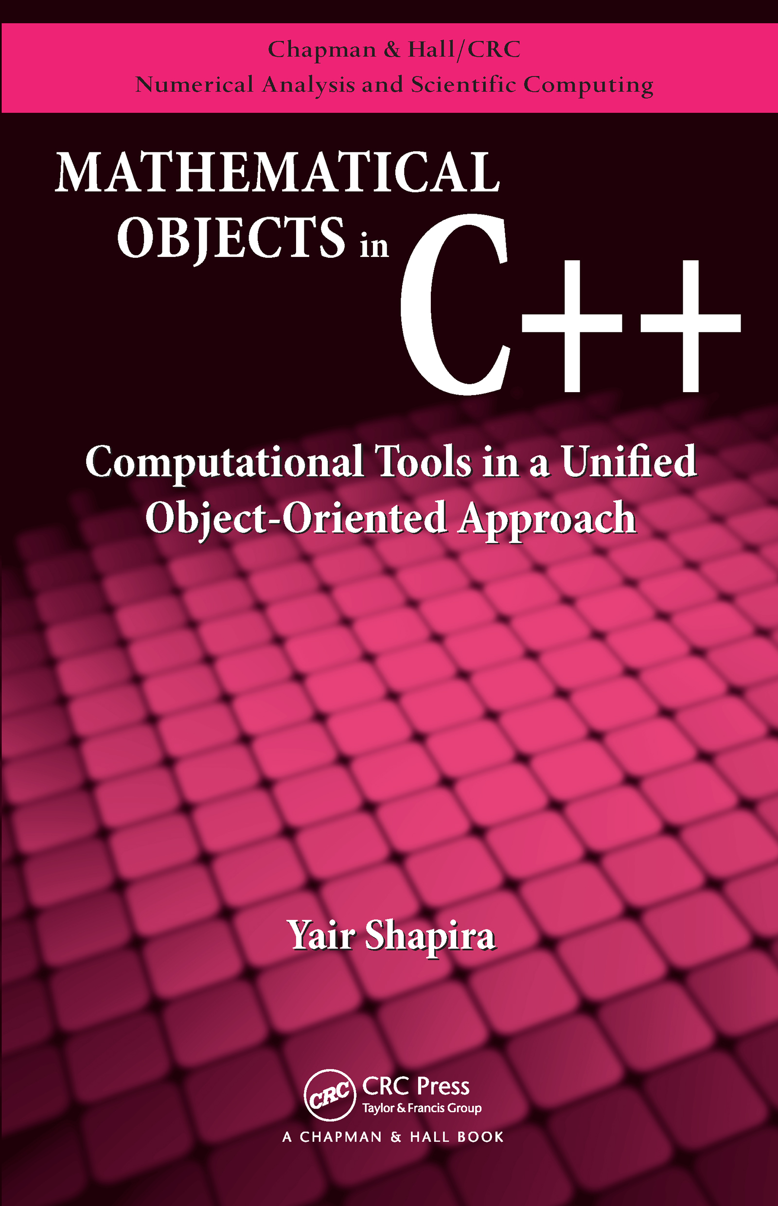 Mathematical Objects in C++: Computational Tools in A Unified Object-Oriented Approach book cover