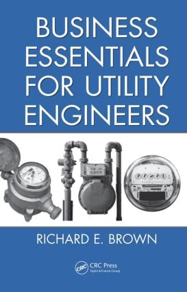 Business Essentials for Utility Engineers: 1st Edition (Hardback) book cover