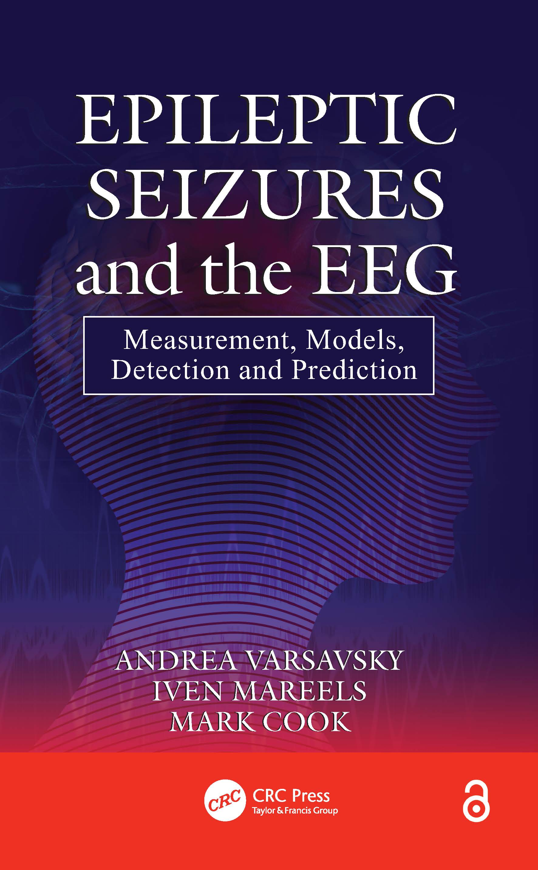 Epileptic Seizures and the EEG: Measurement, Models, Detection and Prediction, 1st Edition (Hardback) book cover