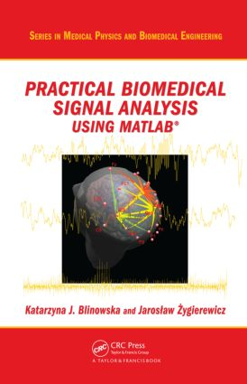 Practical Biomedical Signal Analysis Using MATLAB® book cover