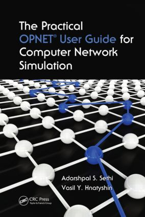 The Practical OPNET User Guide for Computer Network Simulation (Hardback) book cover
