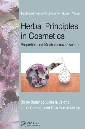 Herbal Principles in Cosmetics: Properties and Mechanisms of Action (Hardback) book cover