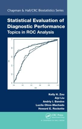 Statistical Evaluation of Diagnostic Performance: Topics in ROC Analysis, 1st Edition (Hardback) book cover