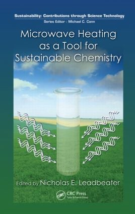 Microwave Heating as a Tool for Sustainable Chemistry: 1st Edition (Paperback) book cover