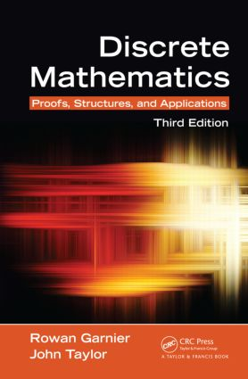 Discrete Mathematics: Proofs, Structures and Applications, Third Edition, 3rd Edition (Hardback) book cover