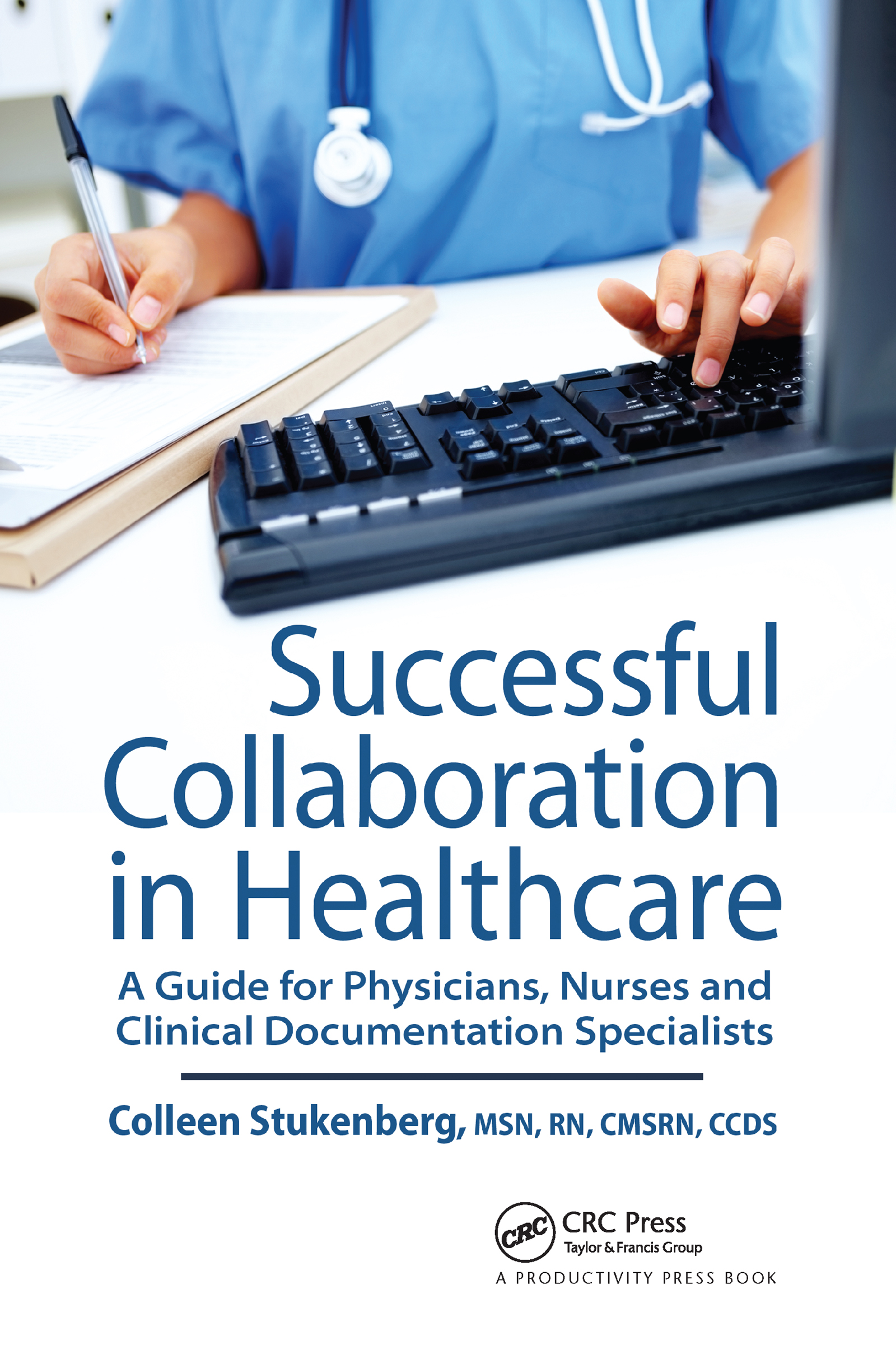 Successful Collaboration in Healthcare: A Guide for Physicians, Nurses and Clinical Documentation Specialists, 1st Edition (Hardback) book cover
