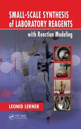 Small-Scale Synthesis of Laboratory Reagents with Reaction Modeling: 1st Edition (Hardback) book cover