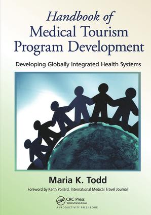 Handbook of Medical Tourism Program Development: Developing Globally Integrated Health Systems, 1st Edition (Paperback) book cover