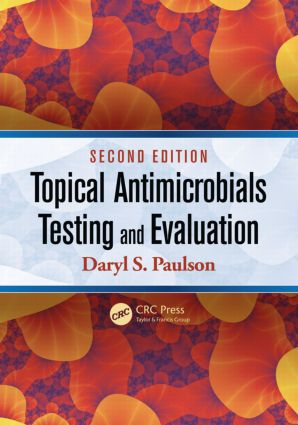 Topical Antimicrobials Testing and Evaluation: 2nd Edition (Paperback) book cover