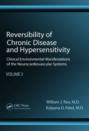 Reversibility of Chronic Disease and Hypersensitivity, Volume 3: Clinical Environmental Manifestations of the Neurocardiovascular Systems, 1st Edition (Hardback) book cover
