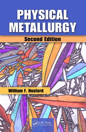 Physical Metallurgy: 2nd Edition (Hardback) book cover