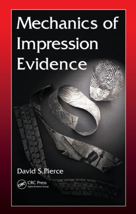 Mechanics of Impression Evidence: 1st Edition (Hardback) book cover