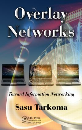 Overlay Networks: Toward Information Networking., 1st Edition (Hardback) book cover