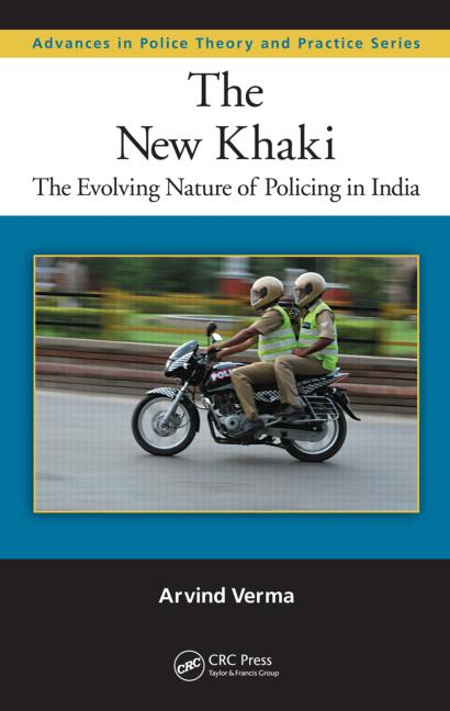 The New Khaki: The Evolving Nature of Policing in India, 1st Edition (Hardback) book cover