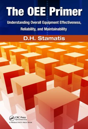 The OEE Primer: Understanding Overall Equipment Effectiveness, Reliability, and Maintainability, 1st Edition (Paperback) book cover