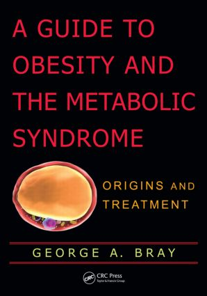 A Guide to Obesity and the Metabolic Syndrome: Origins and Treatment (Hardback) book cover