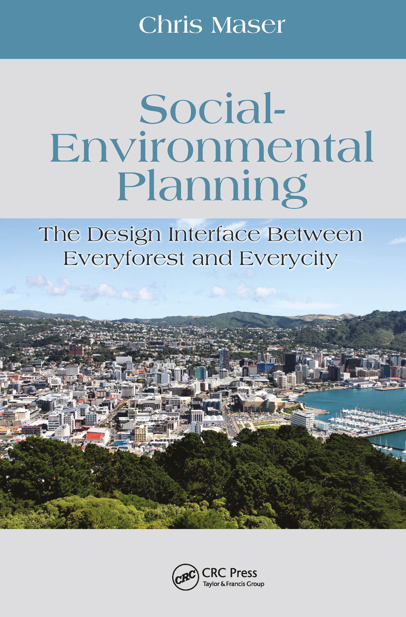 Social-Environmental Planning: The Design Interface Between Everyforest and Everycity (Hardback) book cover