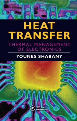 Heat Transfer: Thermal Management of Electronics, 1st Edition (Hardback) book cover