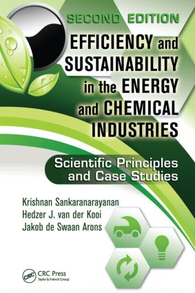 Efficiency and Sustainability in the Energy and Chemical Industries: Scientific Principles and Case Studies, Second Edition book cover