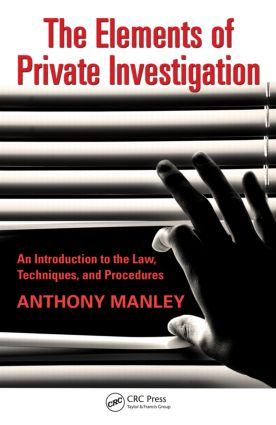 The Elements of Private Investigation: An Introduction to the Law, Techniques, and Procedures, 1st Edition (Hardback) book cover