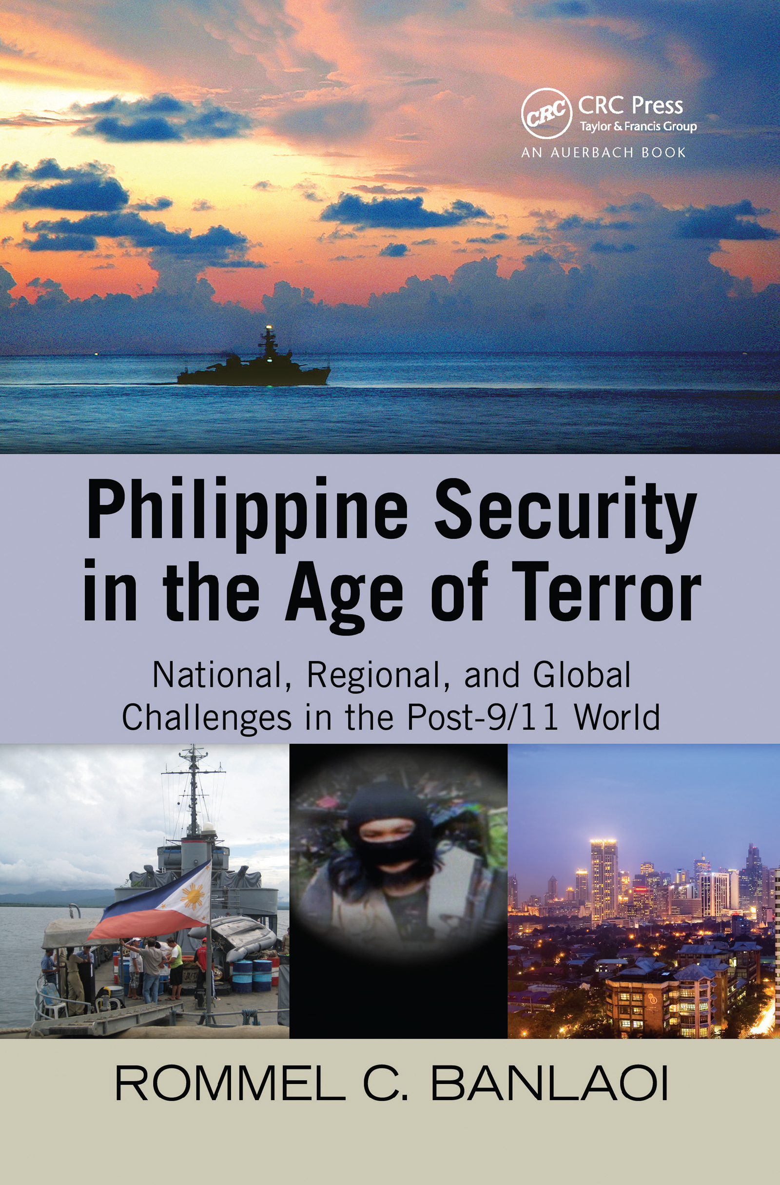 Philippine Security in the Age of Terror: National, Regional, and Global Challenges in the Post-9/11 World (Hardback) book cover