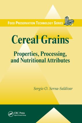 Cereal Grains: Properties, Processing, and Nutritional Attributes book cover