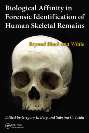Biological Affinity in Forensic Identification of Human Skeletal Remains: Beyond Black and White book cover