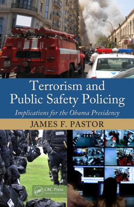Terrorism and Public Safety Policing: Implications for the Obama Presidency (Hardback) book cover