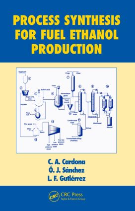 Process Synthesis for Fuel Ethanol Production book cover