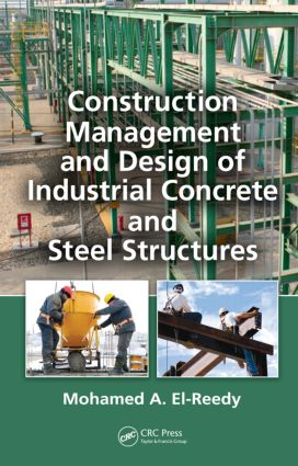 Construction Management and Design of Industrial Concrete and Steel Structures: 1st Edition (Hardback) book cover