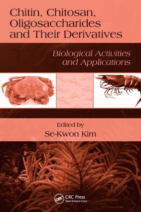 Chitin, Chitosan, Oligosaccharides and Their Derivatives: Biological Activities and Applications, 1st Edition (Hardback) book cover