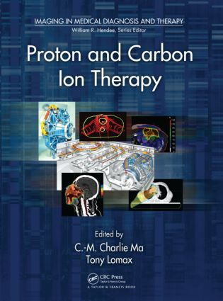 Proton and Carbon Ion Therapy (Hardback) book cover