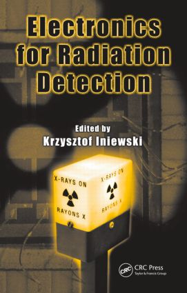 Electronics for Radiation Detection: 1st Edition (Hardback) book cover