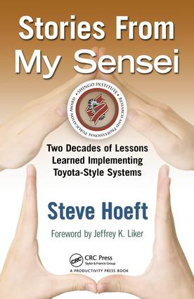 Stories from My Sensei: Two Decades of Lessons Learned Implementing Toyota-Style Systems, 1st Edition (Hardback) book cover