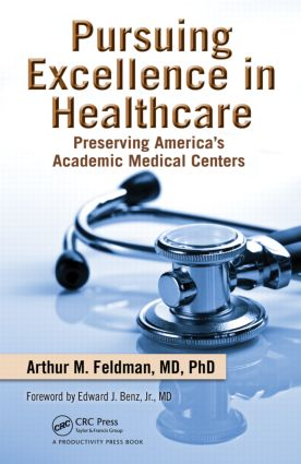 Pursuing Excellence in Healthcare: Preserving America's Academic Medical Centers, 1st Edition (Hardback) book cover