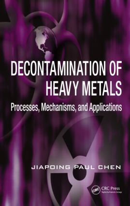 Decontamination of Heavy Metals: Processes, Mechanisms, and Applications (Hardback) book cover