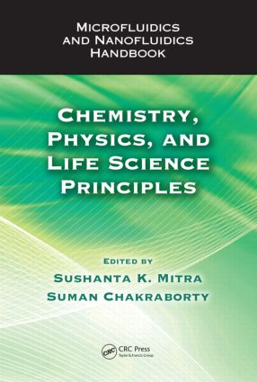 Microfluidics and Nanofluidics Handbook: Chemistry, Physics, and Life Science Principles, 1st Edition (Hardback) book cover