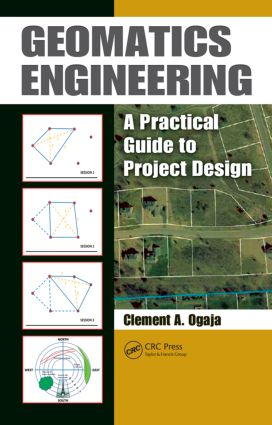 Geomatics Engineering: A Practical Guide to Project Design, 1st Edition (Hardback) book cover